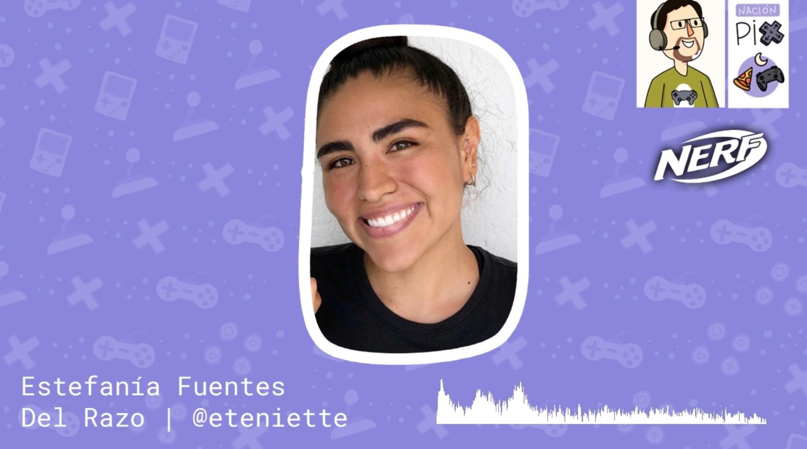Entrevista | Estefania Fuentes del Razo – Nerf House